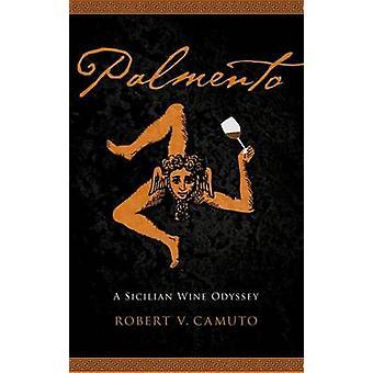 Palmento A Sicilian Wine Odyssey by Camuto & Robert V.