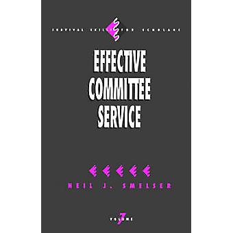 Effective Committee Service by Smelser & Neil J.