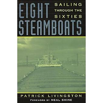 Eight Steamboats Sailing Through the Sixties by Livingston & Patrick