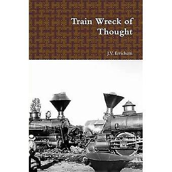 Trein wrak van denken door Errichetti & J.V.
