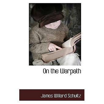 Le sentier de la guerre par Schultz & James Willard
