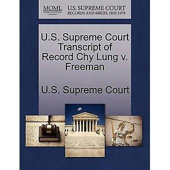 US Supreme Court Transcript of Rekord Chy Lunge v. Freeman von US Supreme Court