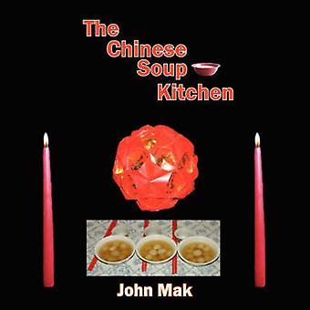 The Chinese Soup Kitchen by Mak & John