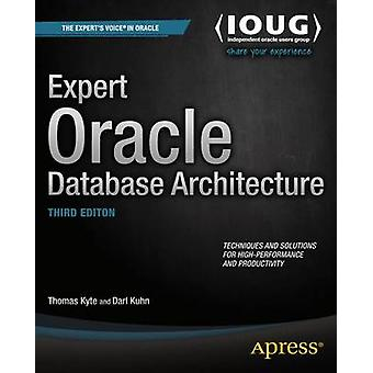 Expert Oracle Database Architecture by Kyte & Thomas