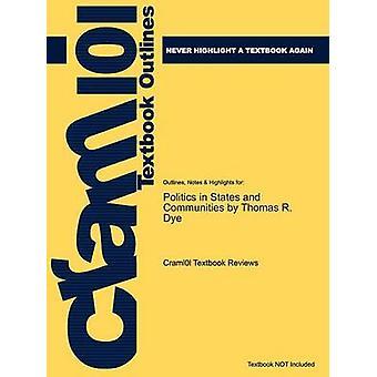 StudyGuide für Politik in Staaten und Gemeinschaften von Dye Thomas R. ISBN 9780131930797 durch Cram101 Lehrbuch Bewertungen