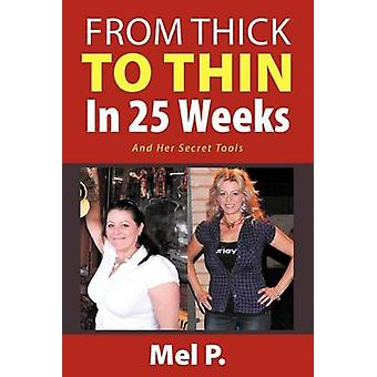 From Thick To Thin In 25 Weeks And Her Secret Tools by P. & Mel