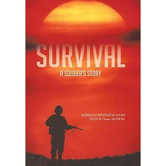 Survival A Soldiers Story by Engur & Robeson Bennazoo Otim