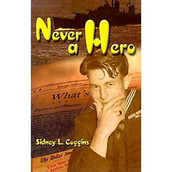 Never a Hero by Coggins & Sidney L.