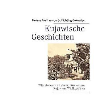 Kujawische Geschichten por SchlichtingBukowiec y Helene Freifrau Vo