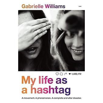 My Life as a Hashtag by My Life as a Hashtag - 9781760634001 Book