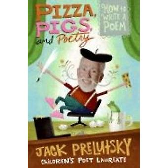 Pizza - Pigs - and Poetry - How to Write a Poem by Jack Prelutsky - 97