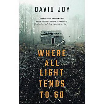 Where All Light Tends to Go by David Joy - 9780425279793 Book