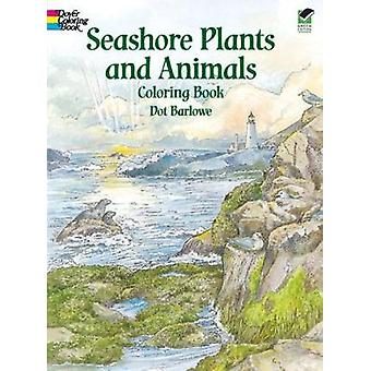 Seashore Plants and Animals Coloring Book by Dot Barlowe - 9780486410