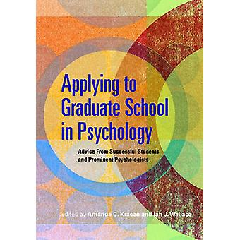 Applying to Graduate School in Psychology - Advice from Successful Stu