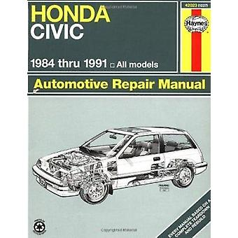 Honda Civic Automotive Repair Manual - 1984 to 1991 by Mike Stubblefie