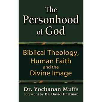 Personhood of God - Biblical Theology - Human Faith and the Divine Ima