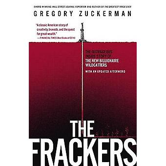 The Frackers - The Outrageous Inside Story of the New Billionaire Wild