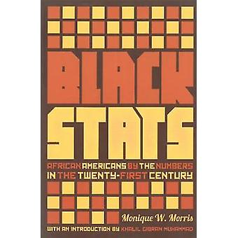 Black Stats - African Americans by the Numbers by Monique W. Morris -