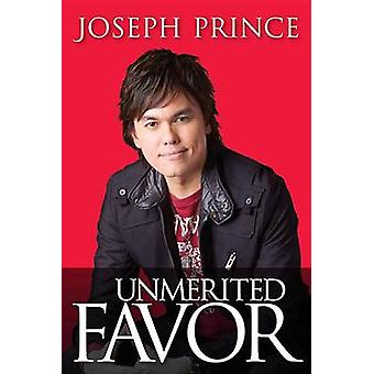 Unmerited Favor by Joseph Prince - 9781616385897 Book