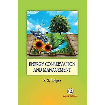 Energy Conservation and Management by S. S. Thipse - 9781842659212 Bo
