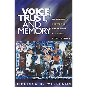 Voice - Trust and Memory - Marginalized Groups and the Failings of Lib