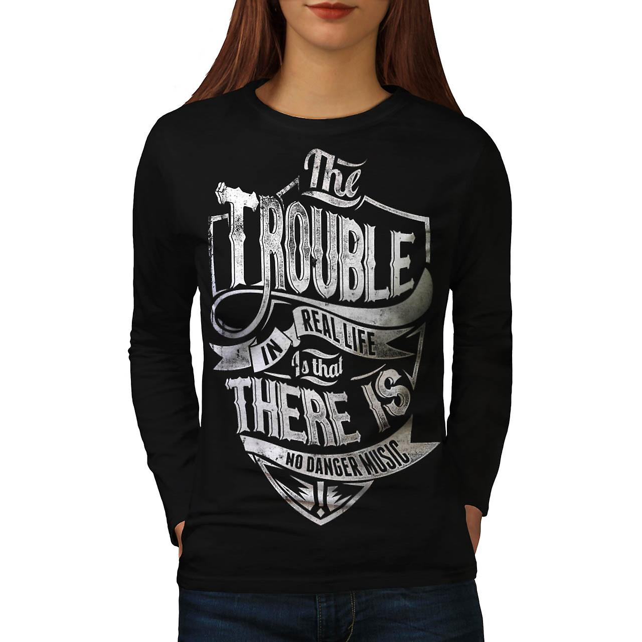 Trouble Real Life Slogan Women Black Long Sleeve T-shirt | Wellcoda