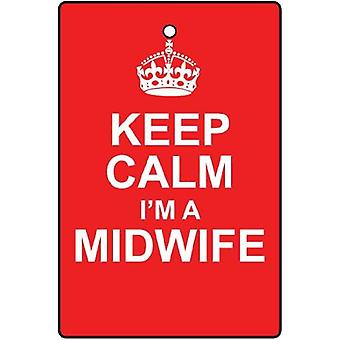 Keep Calm I'm A Midwife Car Air Freshener