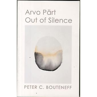 Arvo Pärt: Out of Silence (Paperback) by Bouteneff Peter C.