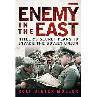 Enemy in the East - Hitler's Secret Plans to Invade the Soviet Union b