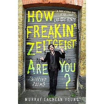 How Freakin' Zeitgeist Are You? by Murray Lachlan Young - 97817835249