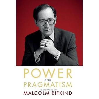 Power and Pragmatism - The Memoirs of Malcolm Rifkind by Malcolm Rifki