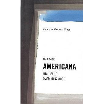 Americana -  -Utah Blue - -  -Over Milk Wood - by Dic Edwards - 9781840021