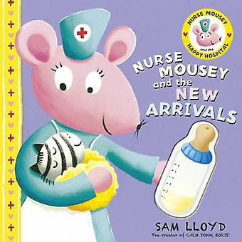Nurse Mousey and the New Arrival by Sam Lloyd - 9781848773301 Book