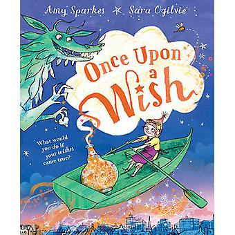 Once Upon a Wish by Amy Sparkes - Sara Ogilvie - 9781849416610 Book