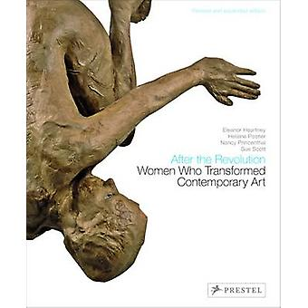 After the Revolution - Women Who Transformed Contemporary Art by Elean
