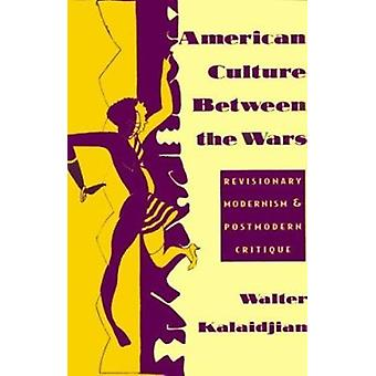 American Culture Between the Wars - Revisionary Modernism and Postmode