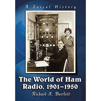 O mundo do rádio de presunto - 1901 - 1950 - uma história Social por Richard A. Ba
