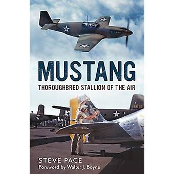 Mustang - Thoroughbred Stallion by Steve Pace - 9781781550519 Book