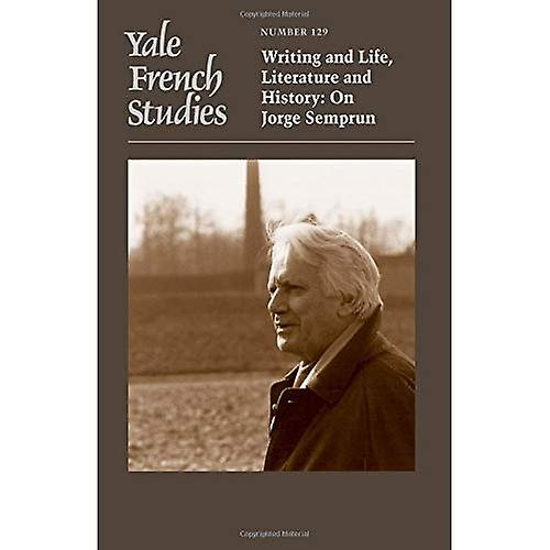 Yale French Studies  Number 1  Writing and Life, Literature and History  On Jorge Semprun