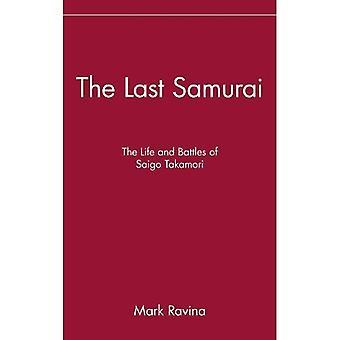 Den sista samurajen: Liv och slagen av Saigo Takamori
