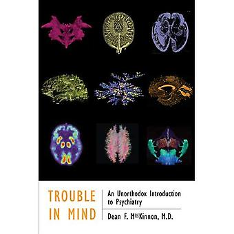 Trouble in Mind: An Unorthodox Introduction to Psychiatry (SMW Productions)