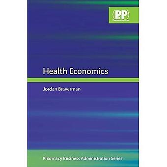 Health Economics (Pharmacy Business Administration Series)