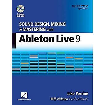 Sounddesign, Mixing und Mastering mit Ableton Live 9 (Pro Kurzanleitungen)