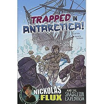 Uwięziony na Antarktydzie!: Nickolas Flux i wyprawy Shackleton (Nickolas Flux historia Chronicles)