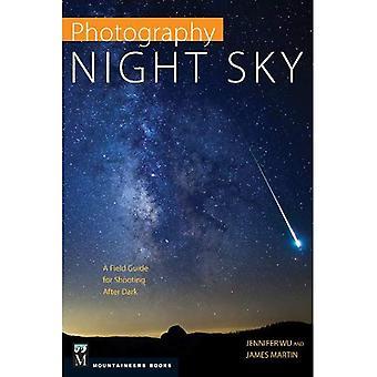 Fotografi: Natthimlen: en Fälthandbok för fotografering efter mörkrets inbrott