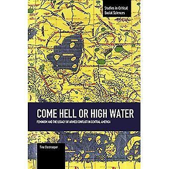 Kommer helvetet eller hög vatten: Feminism och arvet från väpnade konflikter i Centralamerika: studier i kritiska sociala...