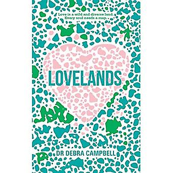 Lovelands: Love is a wild and�diverse land. Every soul needs�a map.