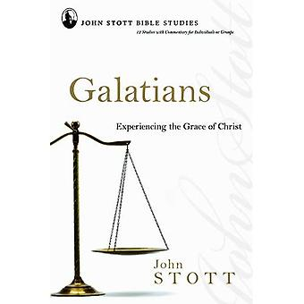 John Stott Bible Studies - Galatians: Experiencing the Grace of Christ