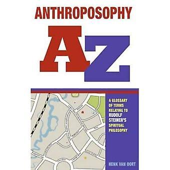 Antroposofin A-Z: En ordlista över termer som rör Rudolf Steiners andliga filosofi