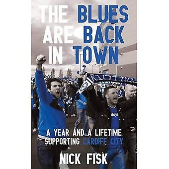 The Blues Are Back in Town: A Year and a Lifetime Supporting Cardiff City